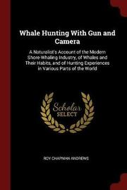 Whale Hunting with Gun and Camera by Roy Chapman Andrews image