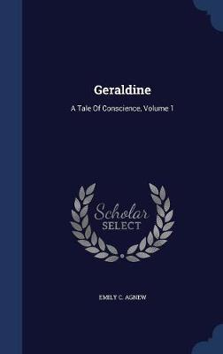 Geraldine by Emily C Agnew