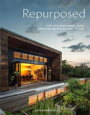Repurposed: New Zealand Homes Using Upcycled Materials and Spaces by Catherine Foster image