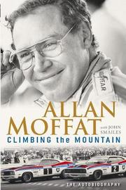 Climbing the Mountain by Allan Moffat