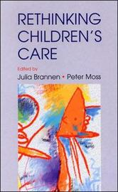Re-Thinking Children's Care by Julia Brannen