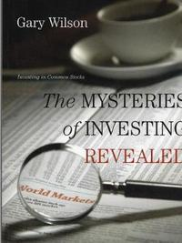 The Mysteries of Investing Revealed by Gary Wilson