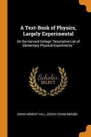 A Text-Book of Physics, Largely Experimental by Edwin Herbert Hall