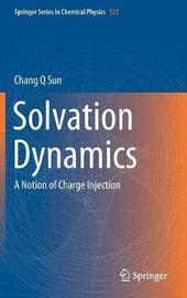Solvation Dynamics by Chang Q Sun