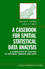 A Casebook for Spatial Statistical Data Analysis by Daniel A. Griffith