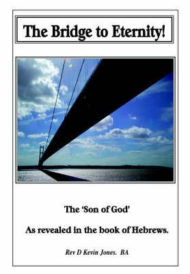 The Bridge to Eternity by David, Kevin Jones