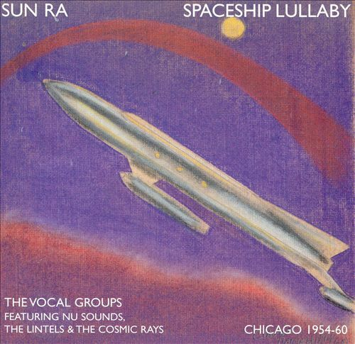 Spaceship Lullaby by The Sun Ra Arkestra featuring The Nu Sounds