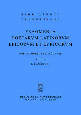 Fragmenta Poetarum Latinorum Epicorum Et Lyricorum