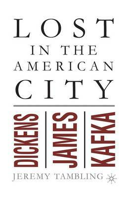 Lost in the American City by Jeremy Tambling