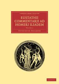 Eustathii Commentarii Ad Homeri Iliadem by Eustathius