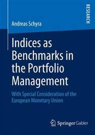 Indices as Benchmarks in the Portfolio Management by Andreas Schyra