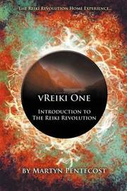 VReiki One - Introduction to The Reiki Revolution by Martyn Pentecost