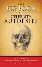 The Big Book of Celebrity Autopsies by Kevin Viani