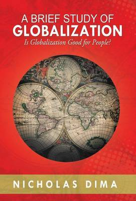 a brief history of globalization by alex macgillivray - alex macgillivray, a brief history of globalization (london, 2006) - bruce mazlish, the new global history (new york, 2006) hy 100m2 - bruce mazlish and akira iriye, ed, the global history reader (new york, 2005) d 842m37 - peter n stearns, globalization in world history (london, 2009) hy 100s8 and online book.