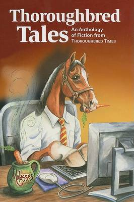 Thoroughbred Tales: An Anthology of Fiction from Thoroughbred Times image