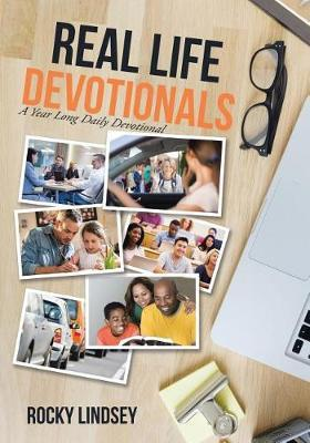Real Life Devotionals by Rocky Lindsey