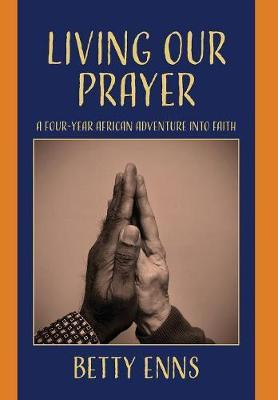 Living Our Prayer by Elizabeth Enns