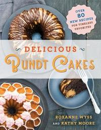 Delicious Bundt Cakes by Kathy Moore