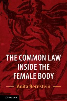 The Common Law Inside the Female Body by Anita Bernstein image