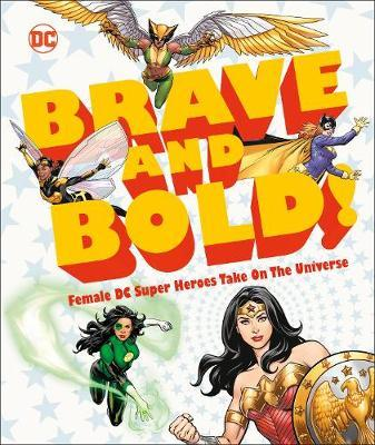 DC Brave and Bold! by Sam Maggs