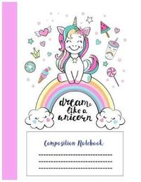 Dream Like Unicorn Composition Notebook by Sun Moon Publishing image