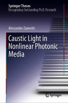 Caustic Light in Nonlinear Photonic Media by Alessandro Zannotti