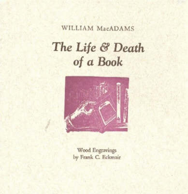 Life & Death of a Book by William MacAdams image