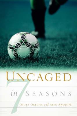 Uncaged in 7 Seasons by Otuya Okecha image