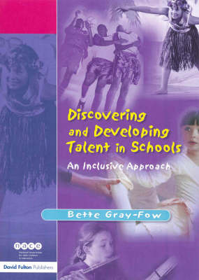 Discovering and Developing Talent in Schools: An Inclusive Approach by Bette Gray-Fow image