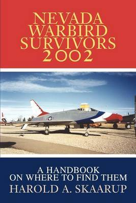 Nevada Warbird Survivors 2002 by Harold A Skaarup image