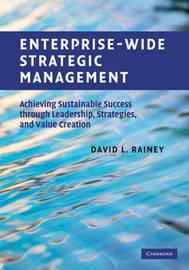 Enterprise-Wide Strategic Management by David L. Rainey