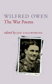 The War Poems Of Wilfred Owen by Wilfred Owen