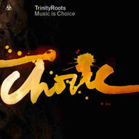 Music is Choice (CD/DVD) by Trinity Roots