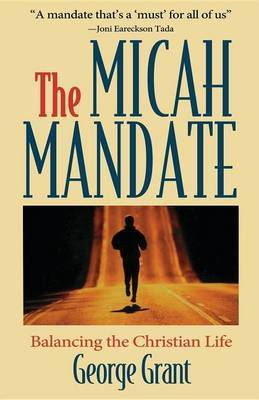 The Micah Mandate by George Grant image
