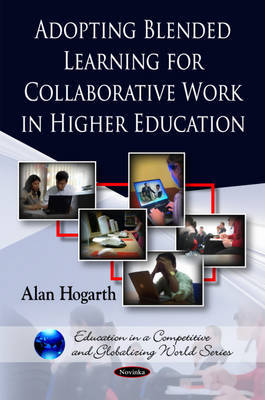 Adopting Blended Learning for Collaborative Work in Higher Education by Alan Hogarth image