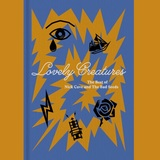 Lovely Creatures - (Deluxe Edition) by Nick Cave & The Bad Seeds