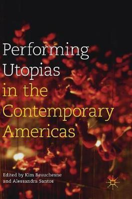 Performing Utopias in the Contemporary Americas