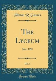 The Lyceum, Vol. 1 by Tilman R Gaines image