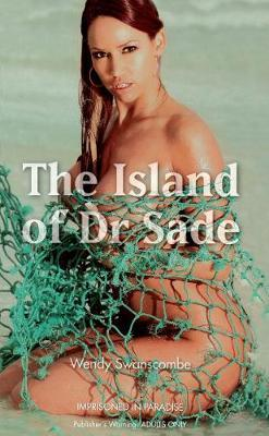 The Island of Dr Sade by Wendy Swanscombe