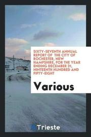 Sixty-Seventh Annual Report of the City of Rochester, New Hampshire, for the Year Ending December 31, Ninteenth Hundred and Fifty-Eight by Various ~ image