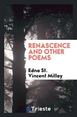 Renascence and Other Poems by Edna St.Vincent Millay