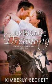 Dressage Dreaming by Kimberly Beckett image
