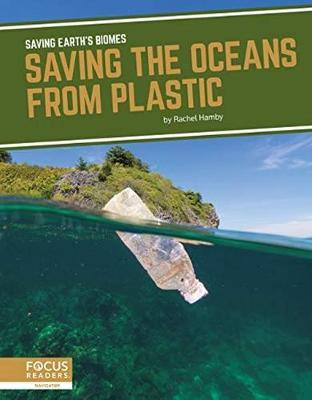 Saving Earth's Biomes: Saving the Oceans from Plastic by Rachel Hamby image