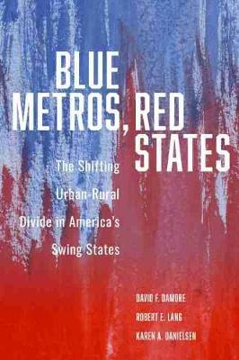 Blue Metros, Red States by David F. Damore