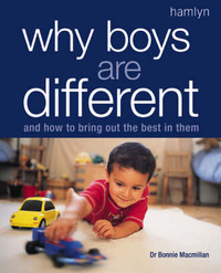 Why Boys are Different: And How to Bring Out the Best in Them by Bonnie Macmillan (Dr.) image