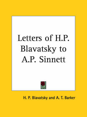 Letters of H.P. Blavatsky to A.P. Sinnett by A.T. Barker image