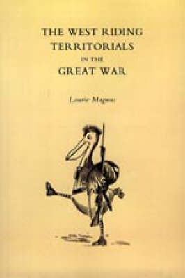 West Riding Territorials in the Great War by L.Magnus