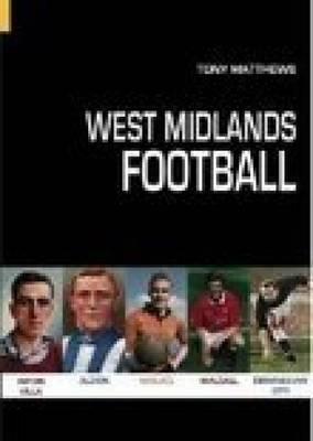 West Midlands Football by Tony Matthews