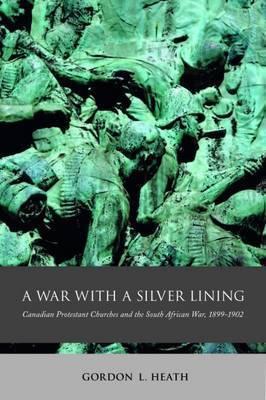 A War with a Silver Lining by Gordon L. Heath