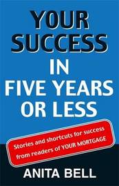 Your Success in Five Years or Less: Stories and Shortcuts by Anita Bell image